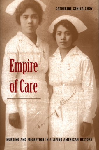 Catherine Ceniza Choy, Empire of Care, 2003, Book Cover